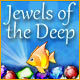Jewels of the Deep Game